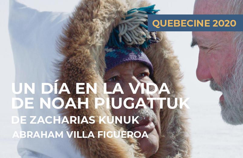 QUEBECINE 2020: Un día en la vida de Noah Piugattuk de Zacharias Kanuk