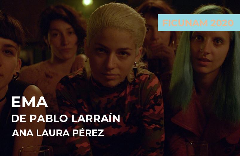 FICUNAM 2020: Ema de Pablo Larraín