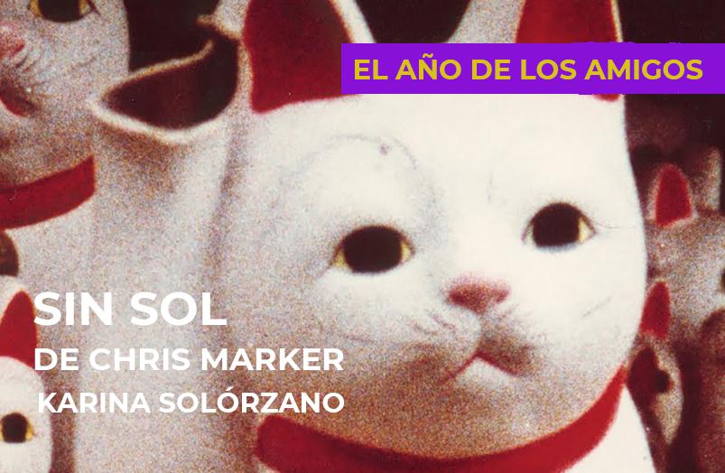 El año de los amigos: Sin sol de Chris Marker