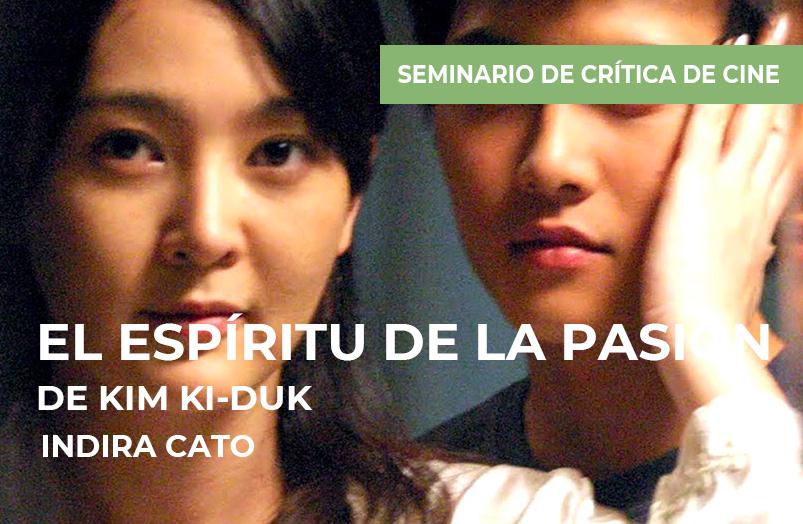 Seminario de crítica de cine: El espíritu de la pasión de Kim Ki-duk
