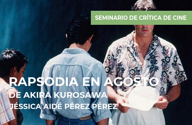 Seminario de crítica de cine: Rapsodia en agosto de Akira Kurosawa