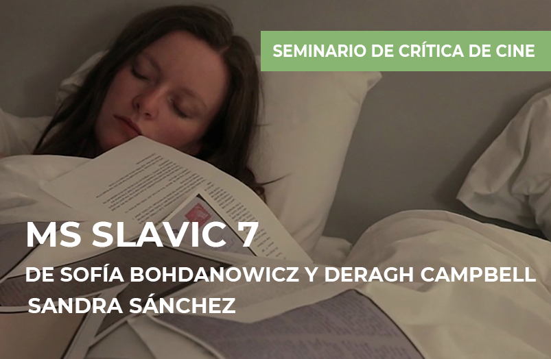 Seminario de crítica de cine: MS Slavic 7 de Sofia Bohdanowicz y Deragh Campbell