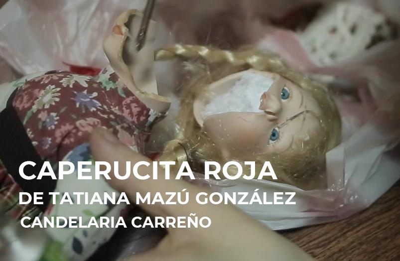 Caperucita Roja (2019) de Tatiana Mazú González
