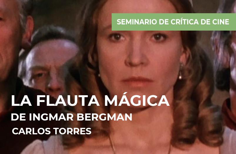Seminario de crítica de cine: La flauta mágica de Ingmar Bergman