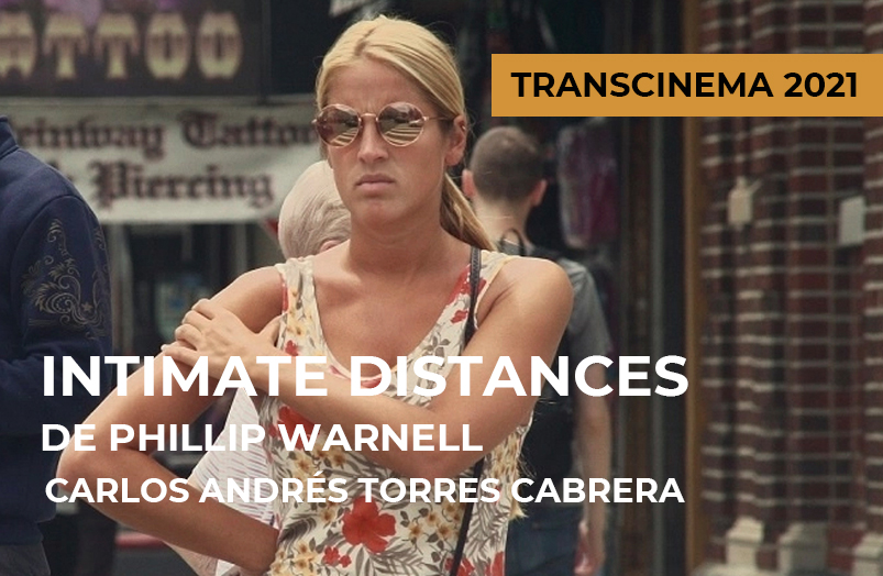 Transcinema 2021: Intimate Distances de Phillip Warnell