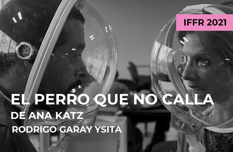 IFFR 2021: El perro que no calla de Ana Katz