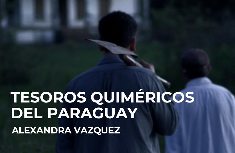 Tesoros quiméricos del Paraguay