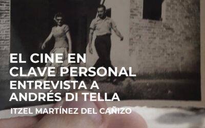 Un cine en clave personal. Entrevista a Andrés Di Tella