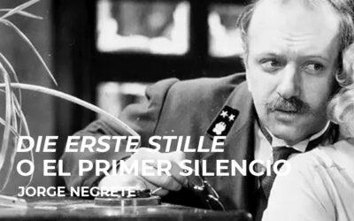 Die Erste Stille o el primer silencio
