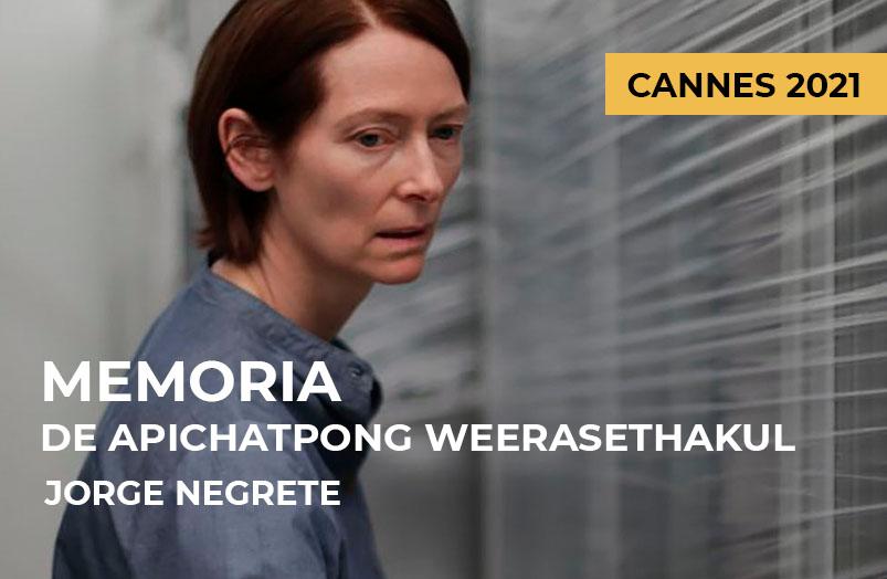 Cannes 2021: Memoria de Apichatpong Weerasethakul